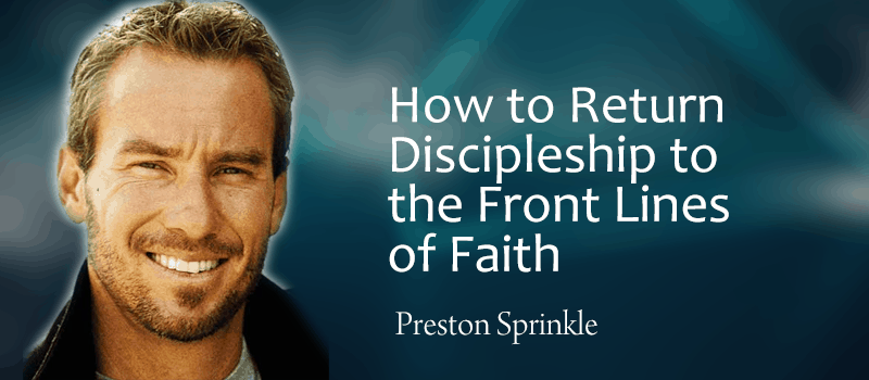 How to Return Discipleship to the Front Lines of Faith